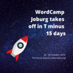 A cartoon rocket on a starry background with the text: WordCamp Joburg takes off in T minus 15 days, the subtitle is 25 -26 October 2018 The Focus Rooms